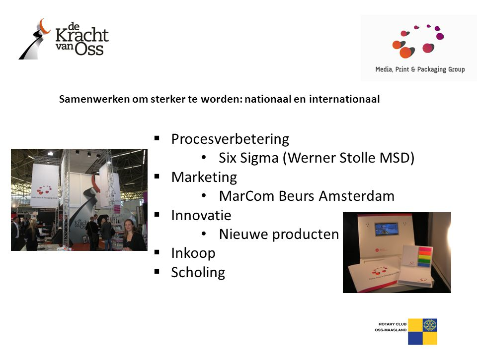 Six Sigma (Werner Stolle MSD) Marketing MarCom Beurs Amsterdam