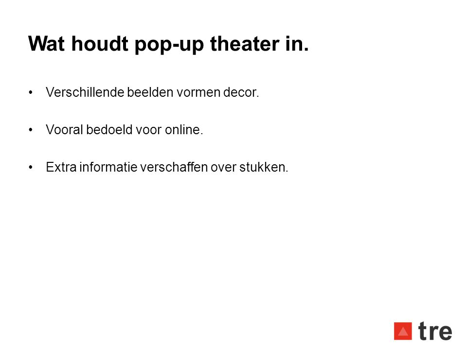 Wat houdt pop-up theater in.