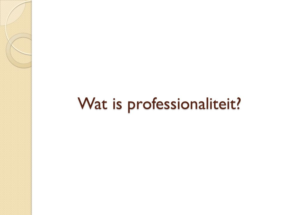 Wat is professionaliteit