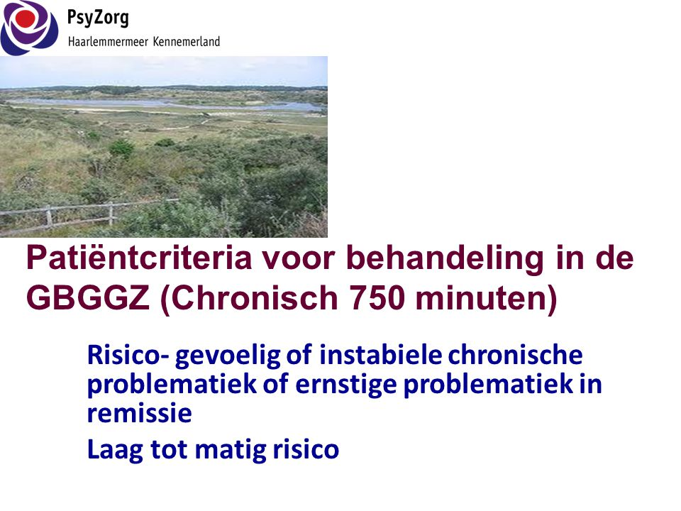 Patiëntcriteria voor behandeling in de GBGGZ (Chronisch 750 minuten)