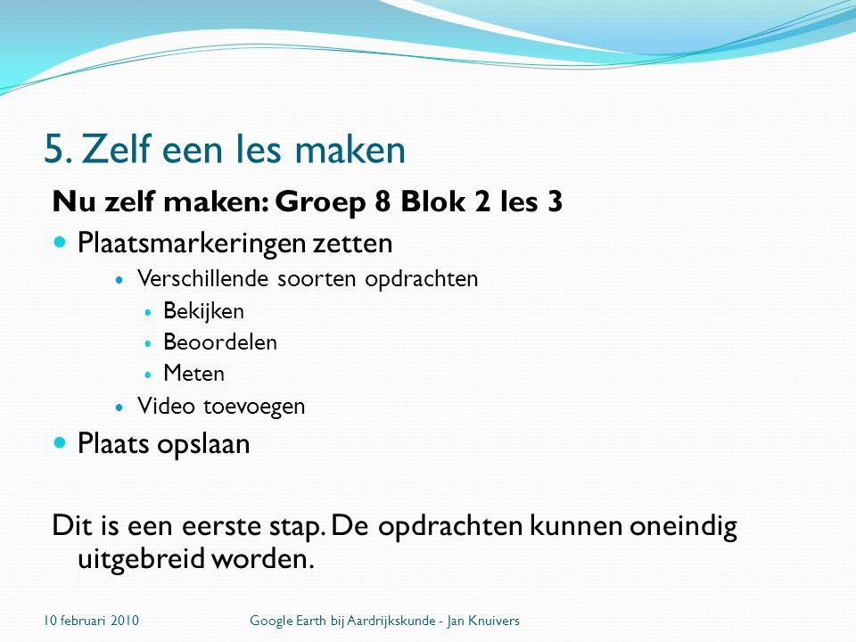 5. Zelf een les maken Nu zelf maken: Groep 8 Blok 2 les 3