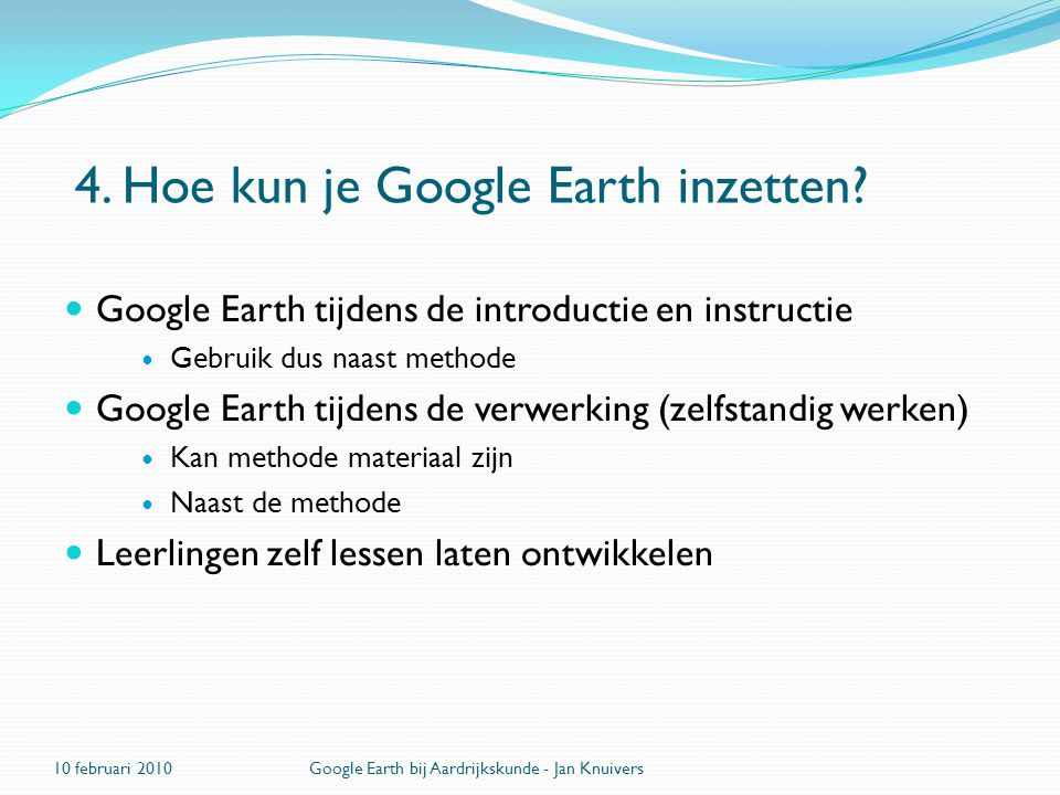4. Hoe kun je Google Earth inzetten