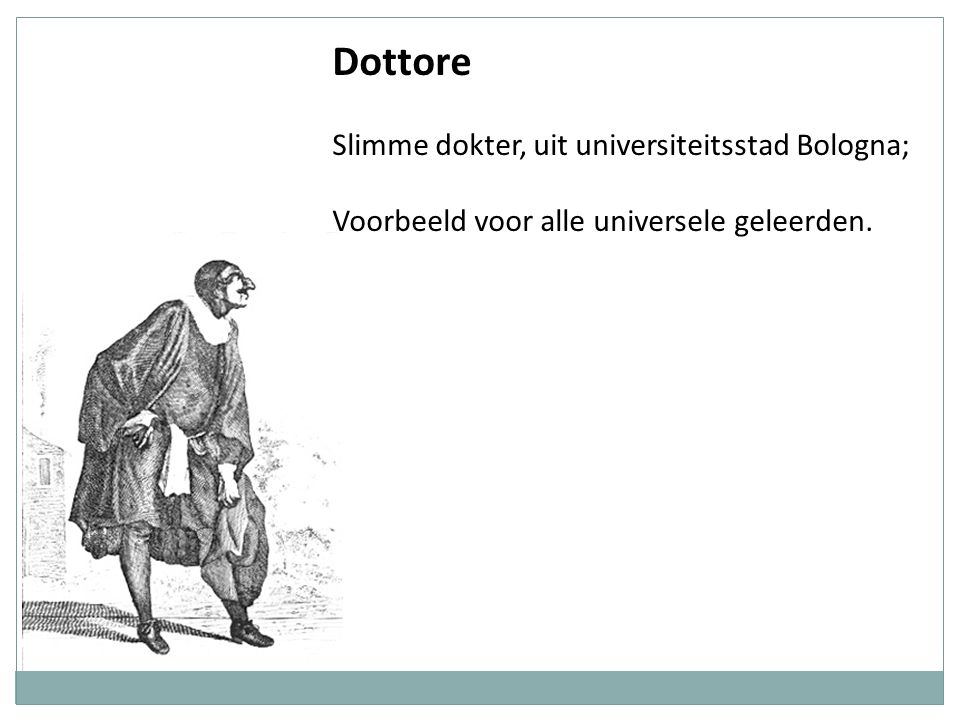 Dottore Slimme dokter, uit universiteitsstad Bologna;