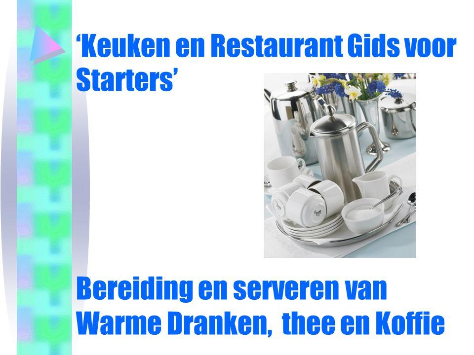 'Keuken en Restaurant Gids voor Starters' Bereiding en serveren van Warme Dranken, thee en Koffie