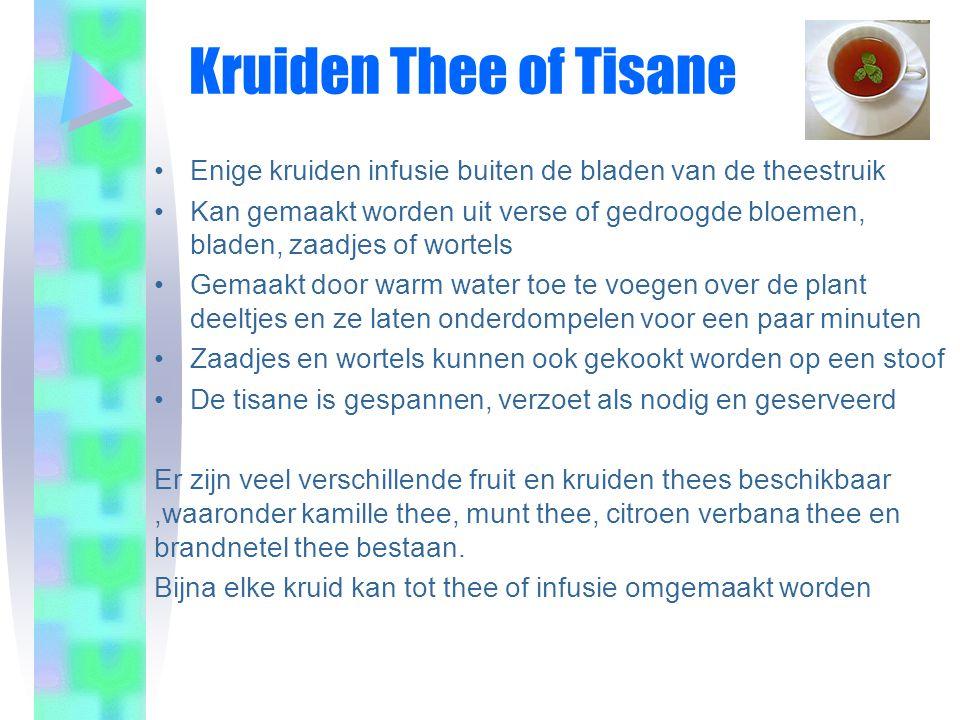 Kruiden Thee of Tisane Enige kruiden infusie buiten de bladen van de theestruik.