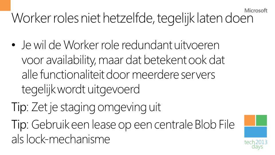 Worker roles niet hetzelfde, tegelijk laten doen