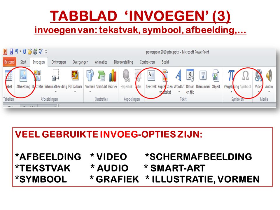 TABBLAD 'INVOEGEN' (3) invoegen van: tekstvak, symbool, afbeelding,…
