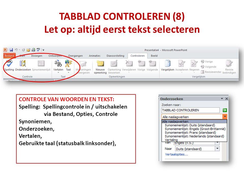TABBLAD CONTROLEREN (8) Let op: altijd eerst tekst selecteren