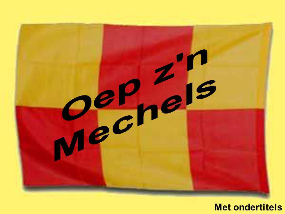 Oep z n Mechels Met ondertitels