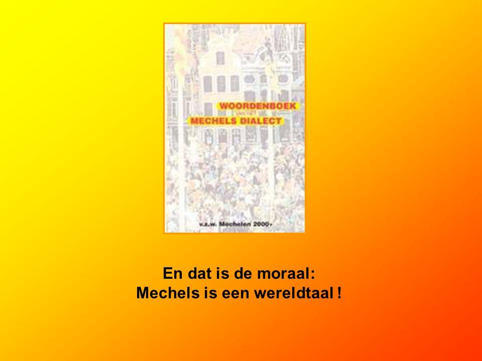 En dat is de moraal: Mechels is een wereldtaal !