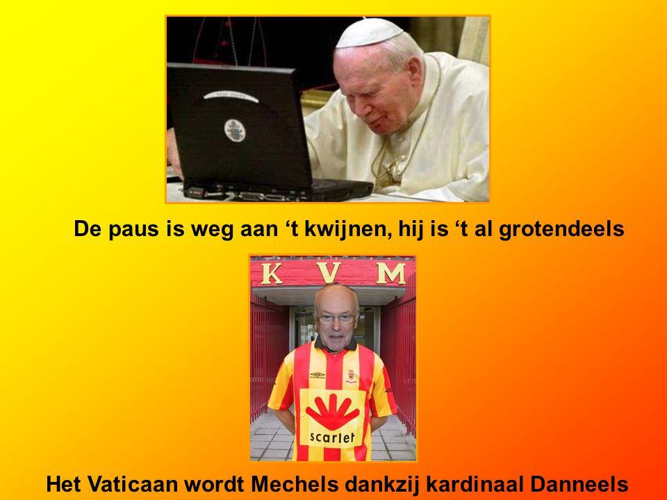 De paus is weg aan 't kwijnen, hij is 't al grotendeels