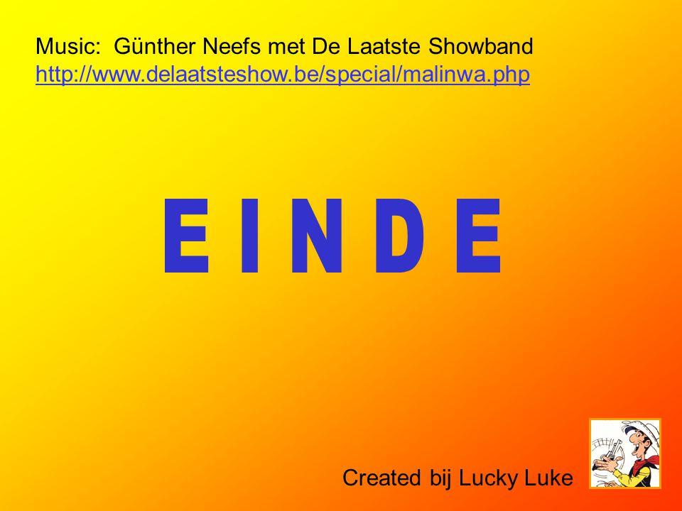 E I N D E Created bij Lucky Luke.