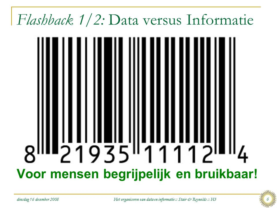 Flashback 1/2: Data versus Informatie