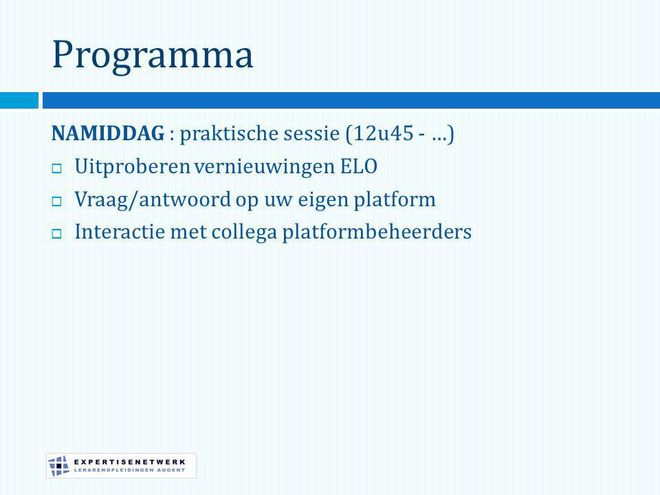 Programma NAMIDDAG : praktische sessie (12u45 - …)
