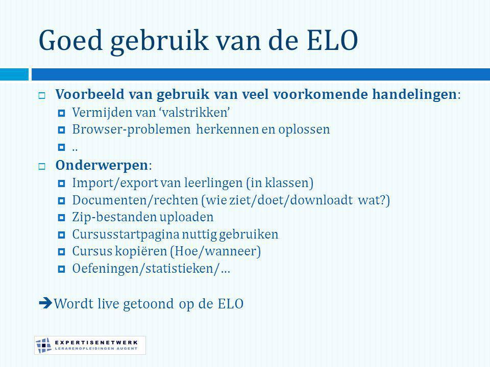 Goed gebruik van de ELO Voorbeeld van gebruik van veel voorkomende handelingen: Vermijden van 'valstrikken'