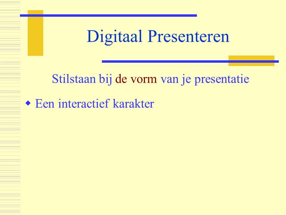 Stilstaan bij de vorm van je presentatie