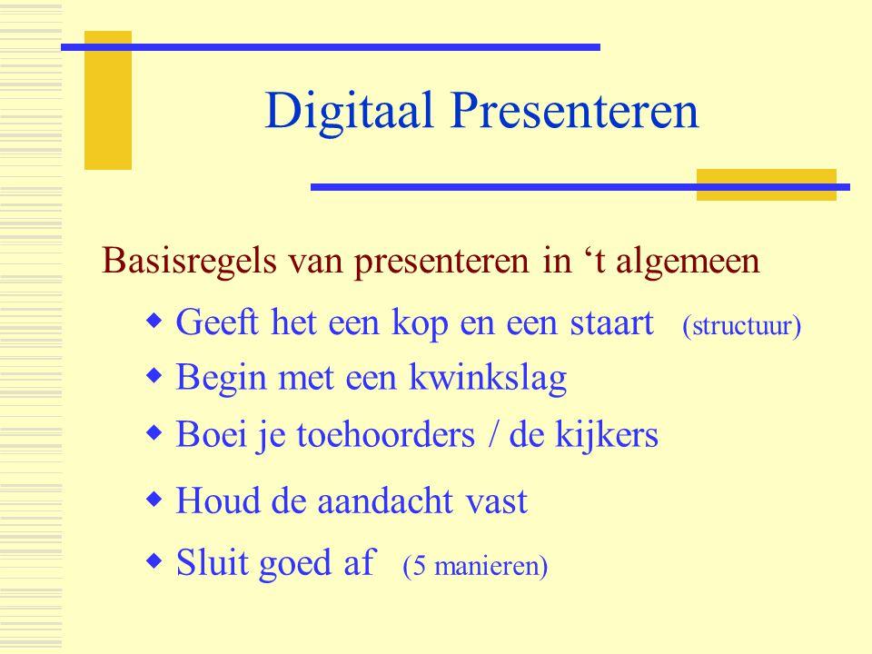 Digitaal Presenteren Basisregels van presenteren in 't algemeen