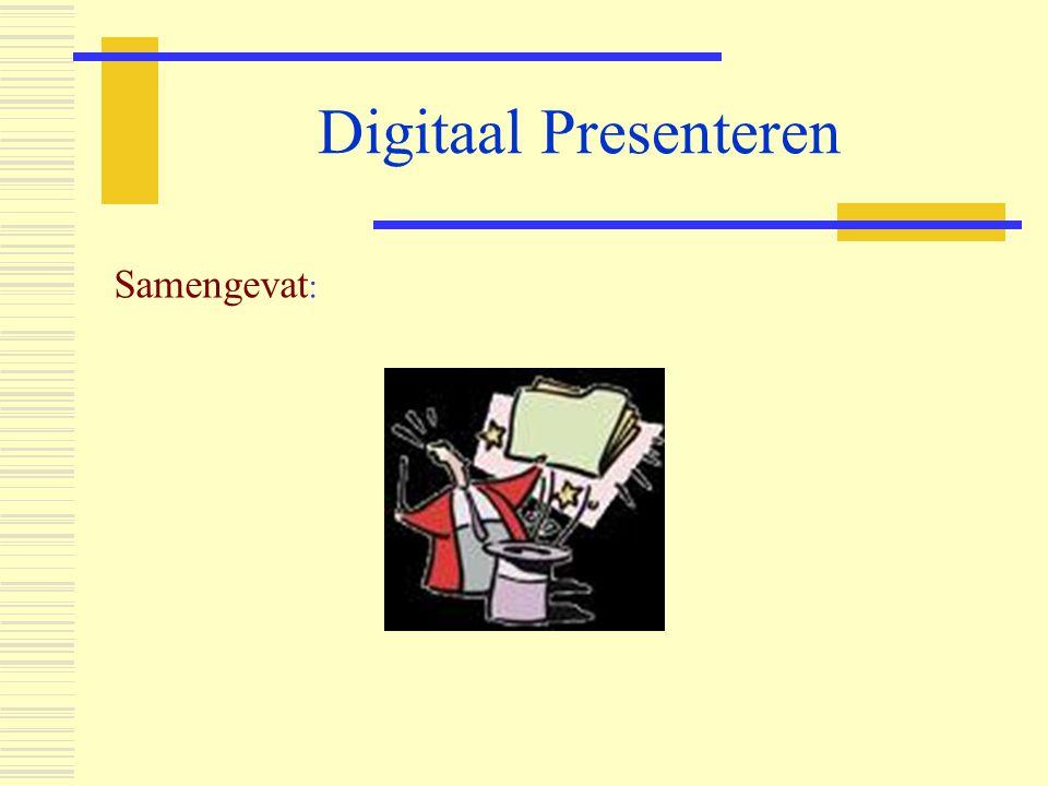 Digitaal Presenteren Samengevat: