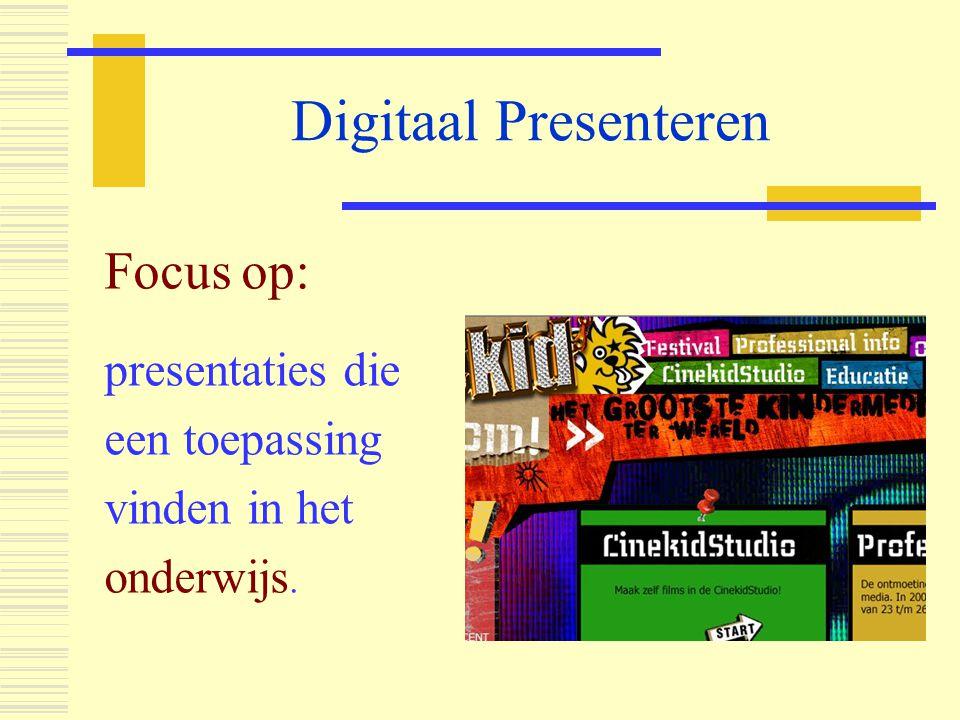 Digitaal Presenteren Focus op: presentaties die een toepassing