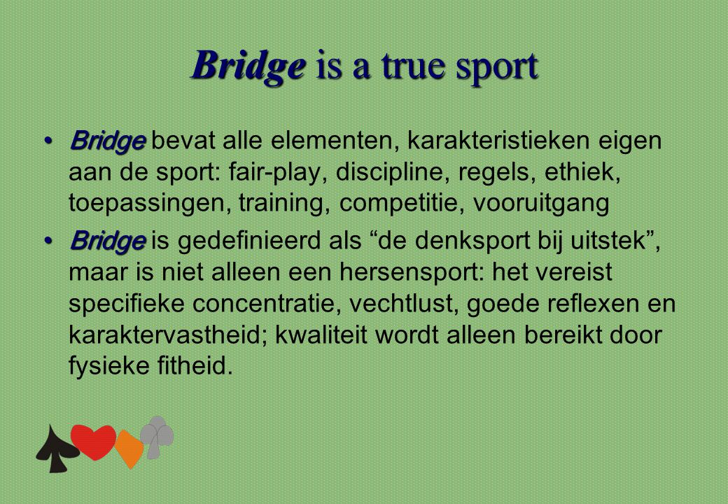 Bridge is a true sport