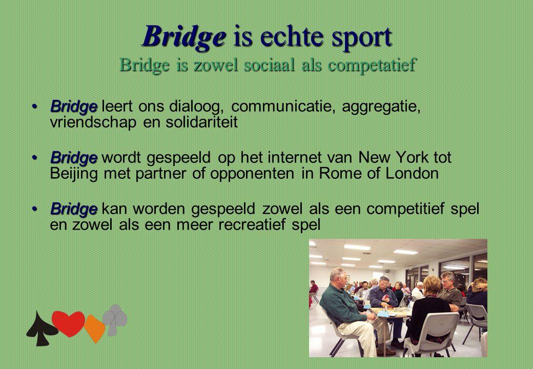 Bridge is echte sport Bridge is zowel sociaal als competatief