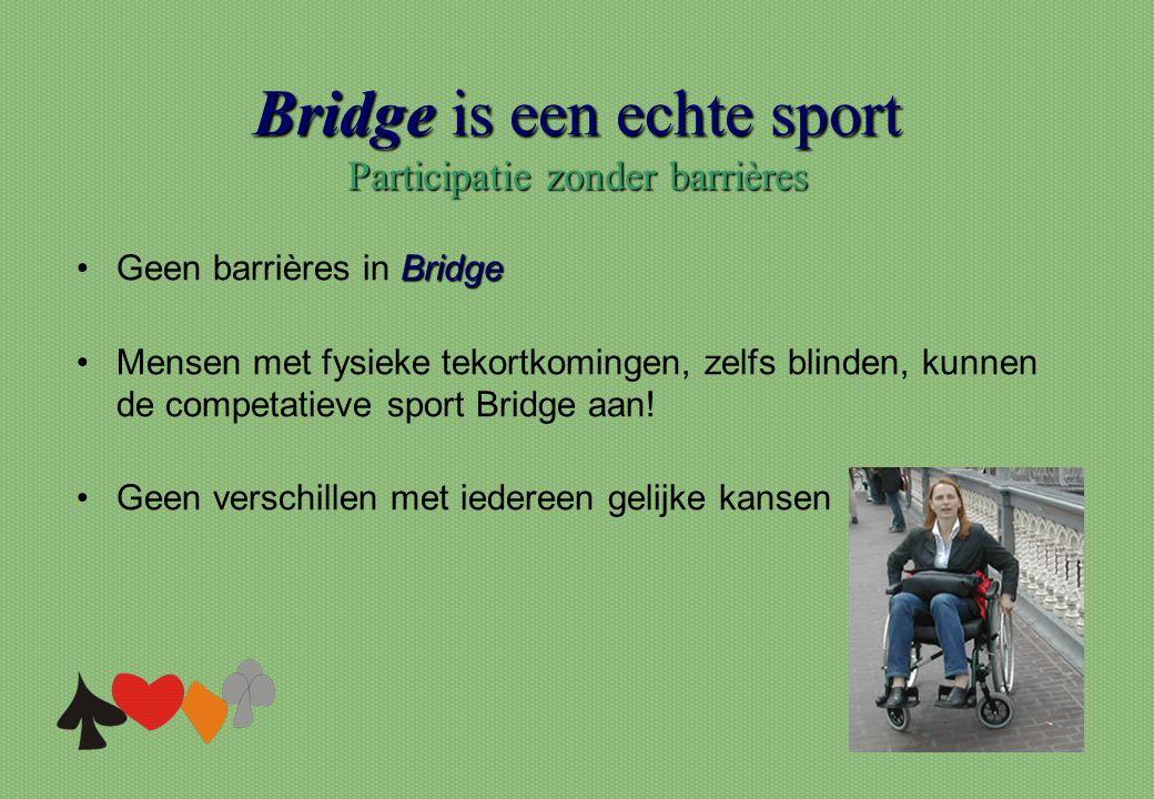 Bridge is een echte sport Participatie zonder barrières