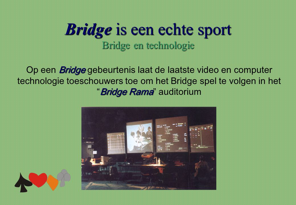 Bridge is een echte sport Bridge en technologie