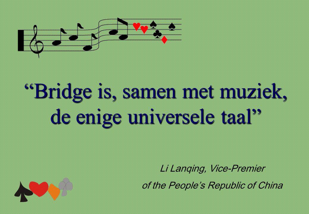 Bridge is, samen met muziek, de enige universele taal