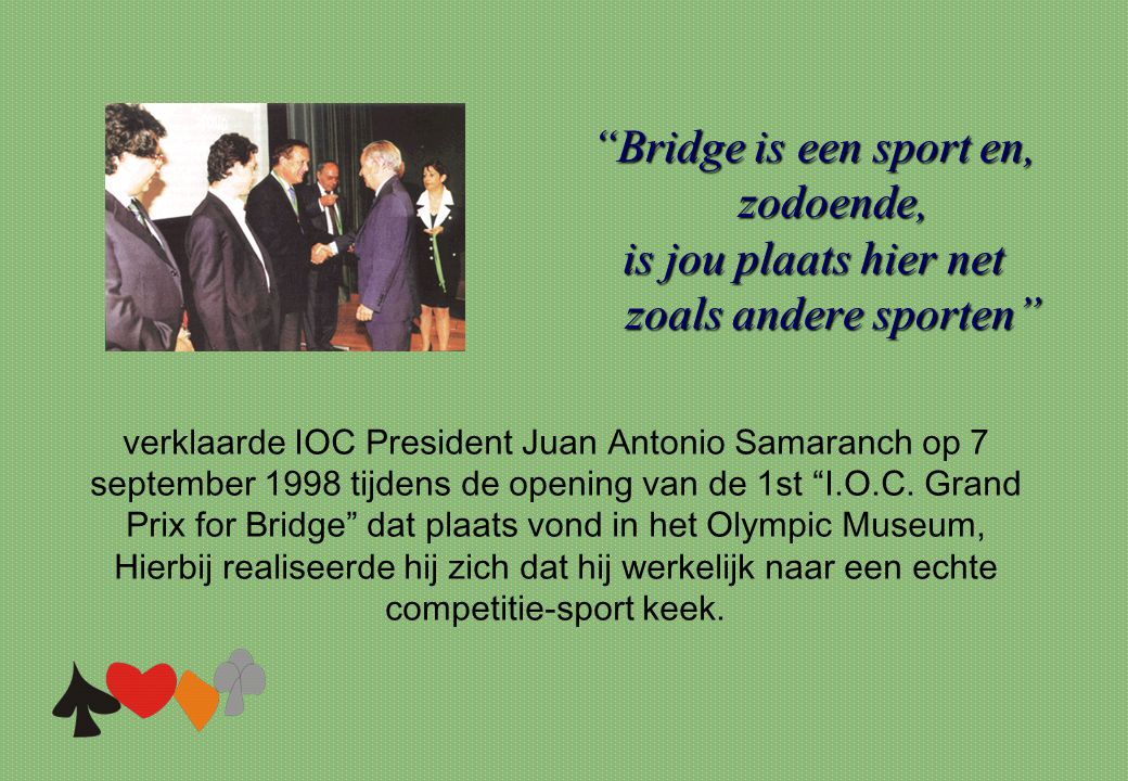 Bridge is een sport en, zodoende,