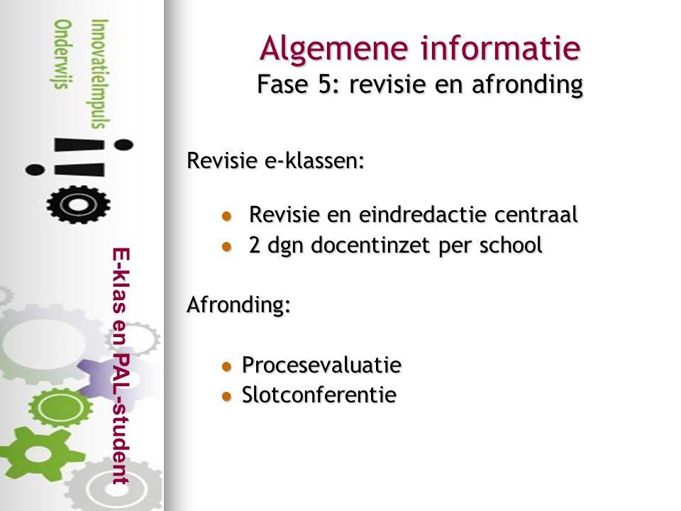 Algemene informatie Fase 5: revisie en afronding