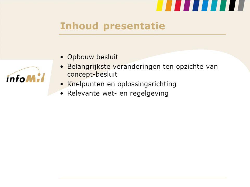 Inhoud presentatie Opbouw besluit
