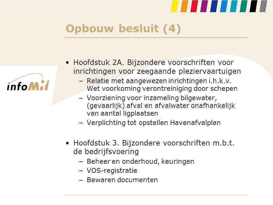 Opbouw besluit (4) Hoofdstuk 2A. Bijzondere voorschriften voor inrichtingen voor zeegaande pleziervaartuigen.