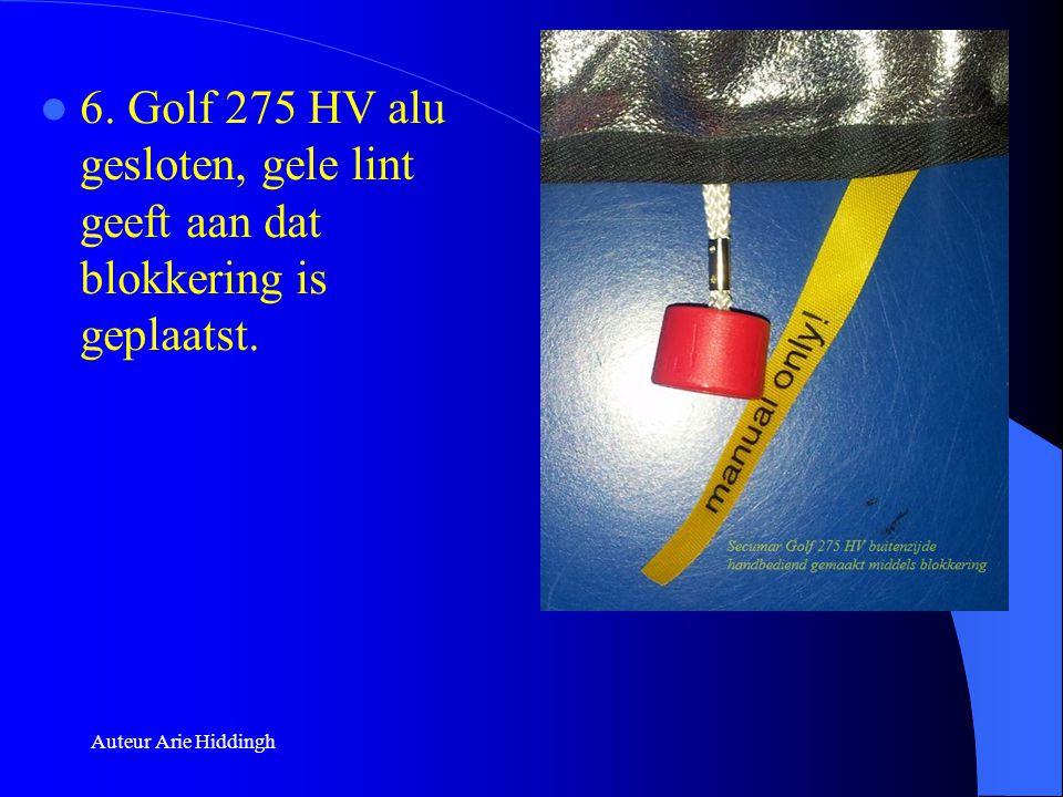 6. Golf 275 HV alu gesloten, gele lint geeft aan dat blokkering is geplaatst.