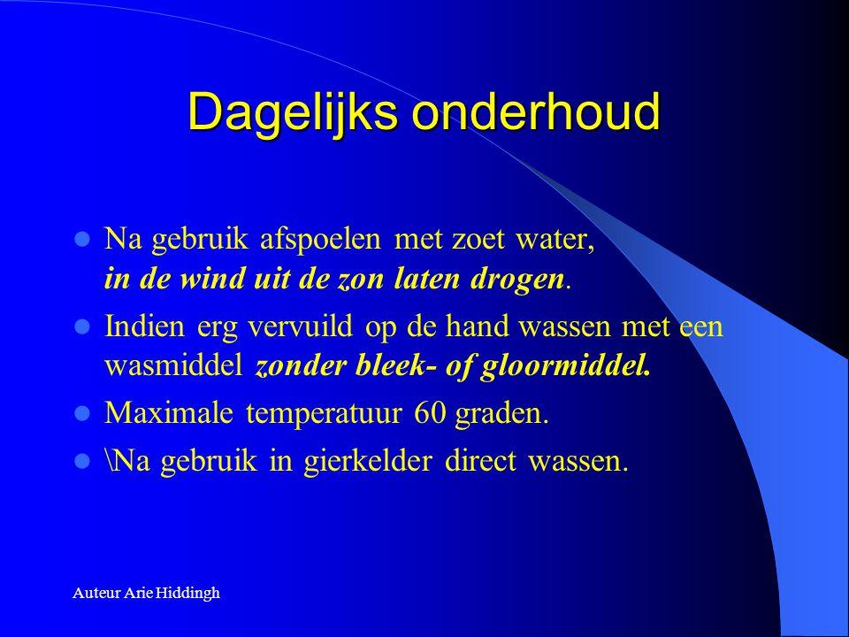 Dagelijks onderhoud Na gebruik afspoelen met zoet water, in de wind uit de zon laten drogen.