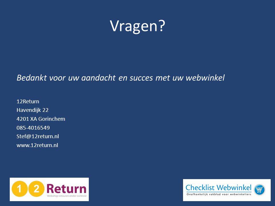 Vragen Bedankt voor uw aandacht en succes met uw webwinkel 12Return