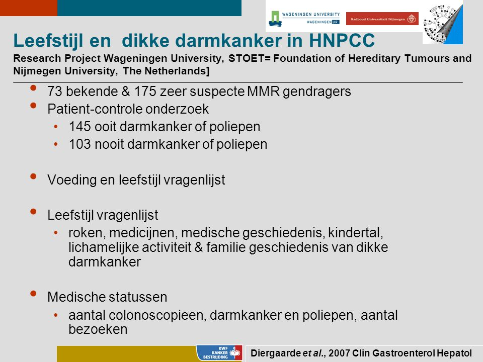 Leefstijl en dikke darmkanker in HNPCC Research Project Wageningen University, STOET= Foundation of Hereditary Tumours and Nijmegen University, The Netherlands]