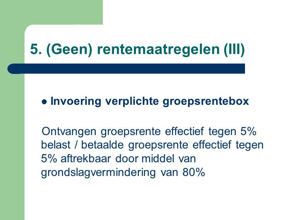 5. (Geen) rentemaatregelen (III)