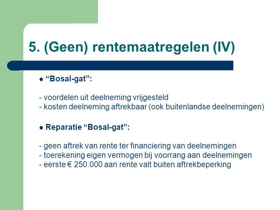 5. (Geen) rentemaatregelen (IV)