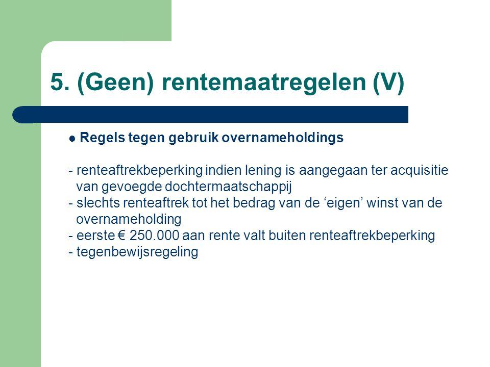 5. (Geen) rentemaatregelen (V)