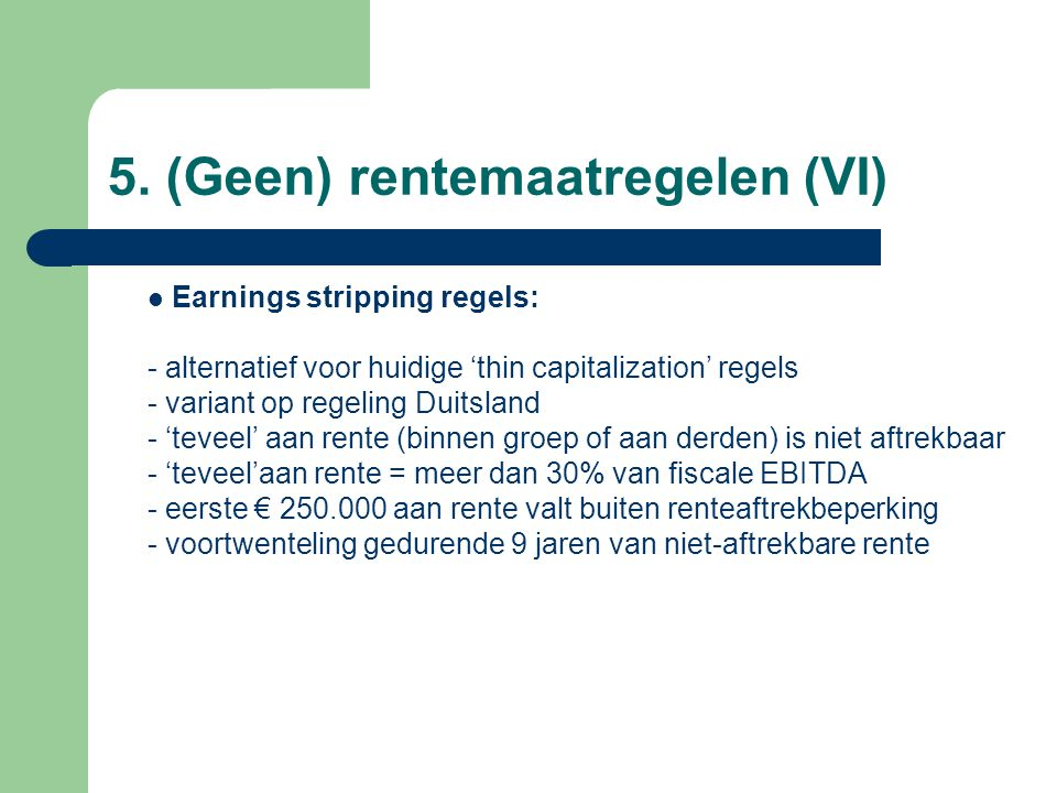 5. (Geen) rentemaatregelen (VI)
