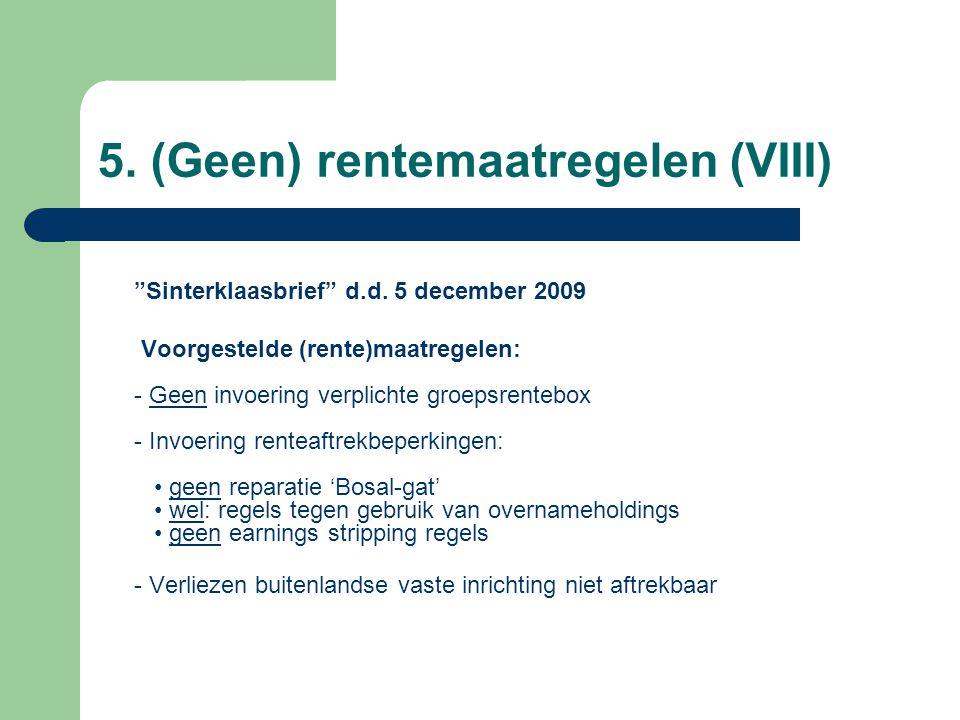 5. (Geen) rentemaatregelen (VIII)