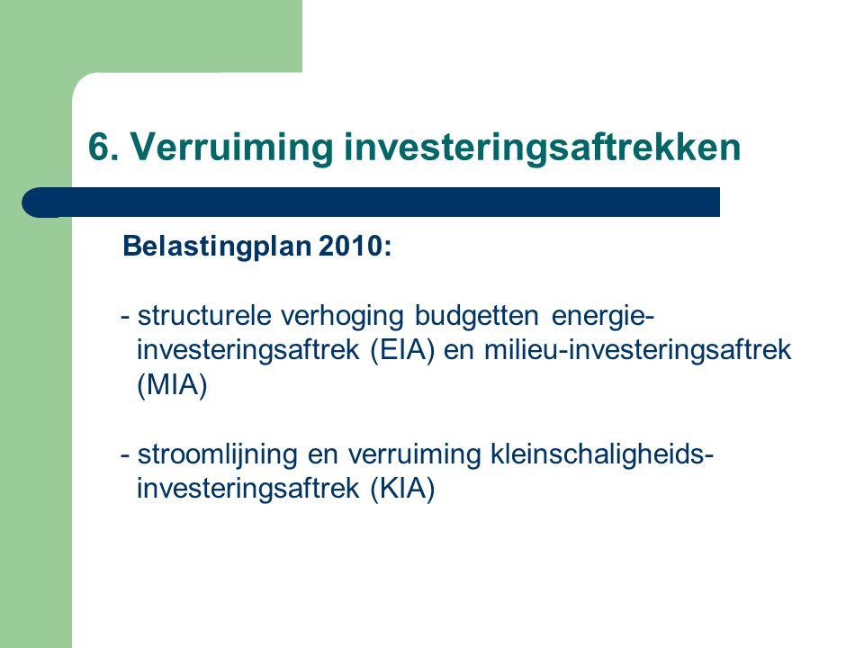 6. Verruiming investeringsaftrekken