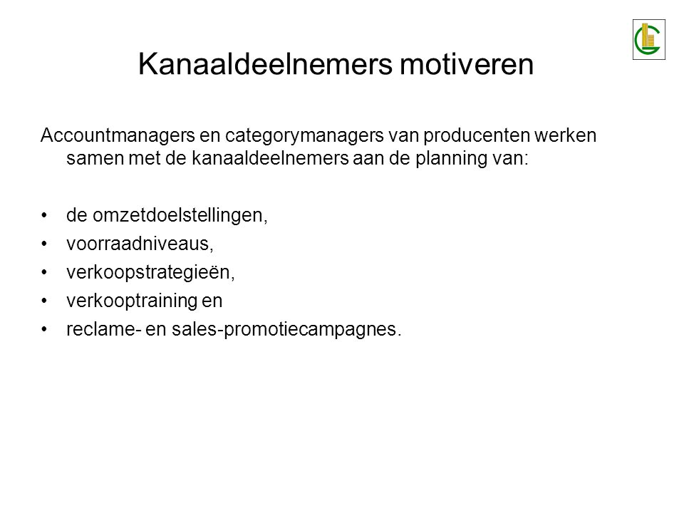 Kanaaldeelnemers motiveren