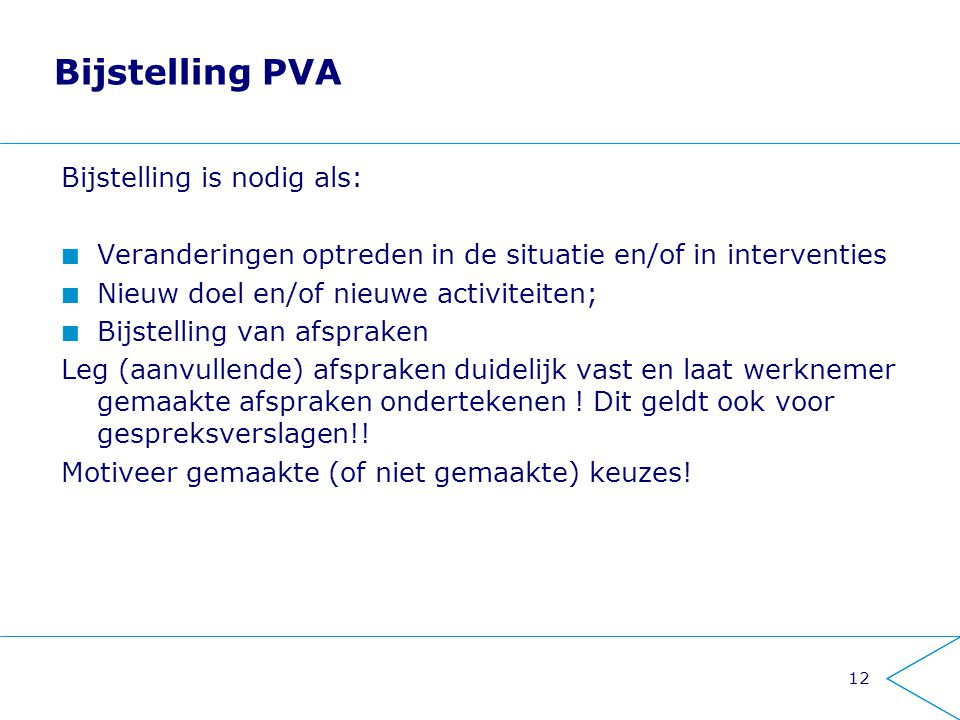 Bijstelling PVA Bijstelling is nodig als: