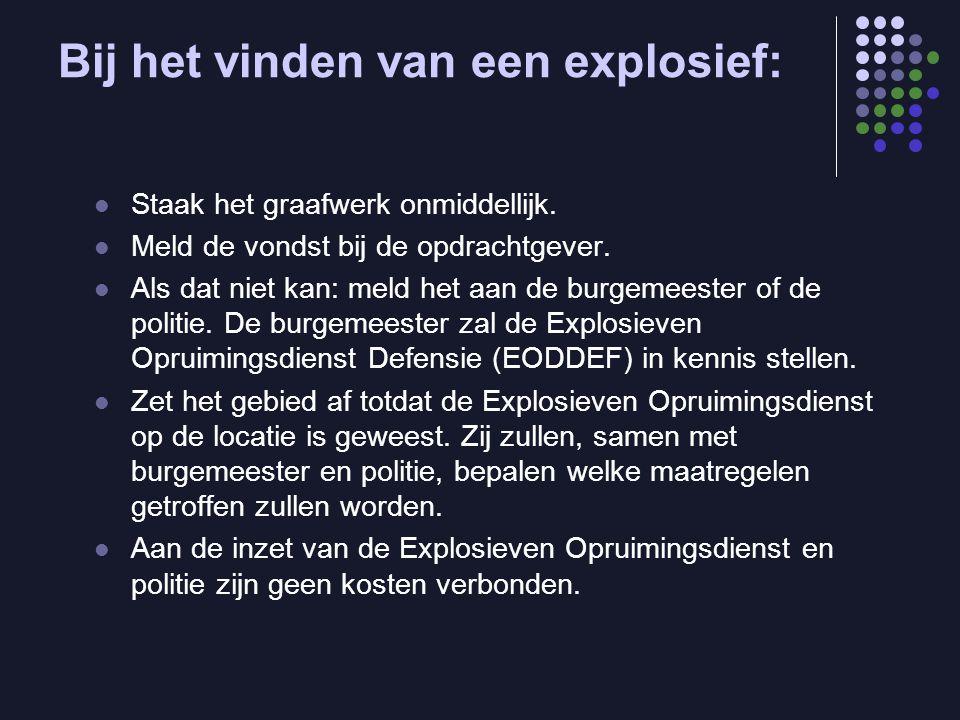 Bij het vinden van een explosief: