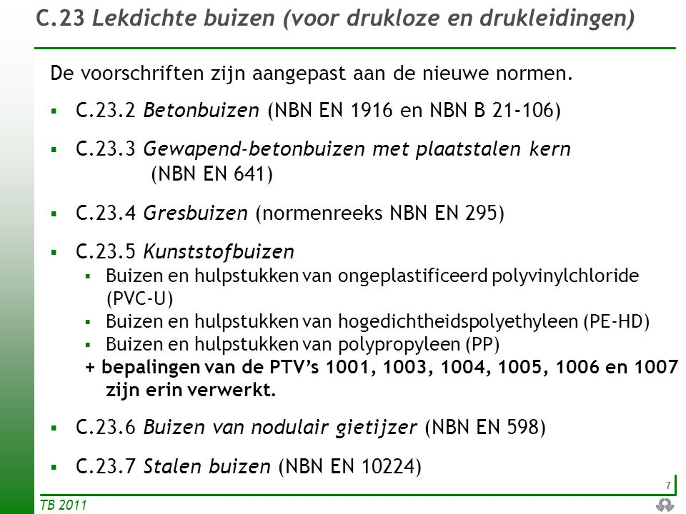C.23 Lekdichte buizen (voor drukloze en drukleidingen)