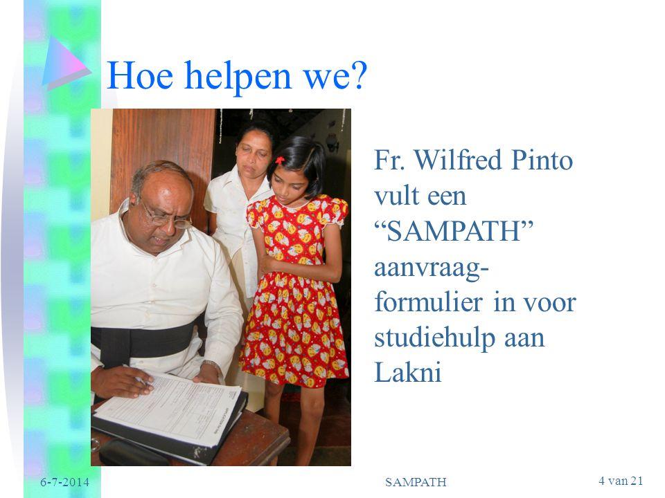 Hoe helpen we Fr. Wilfred Pinto vult een SAMPATH aanvraag-formulier in voor studiehulp aan Lakni.