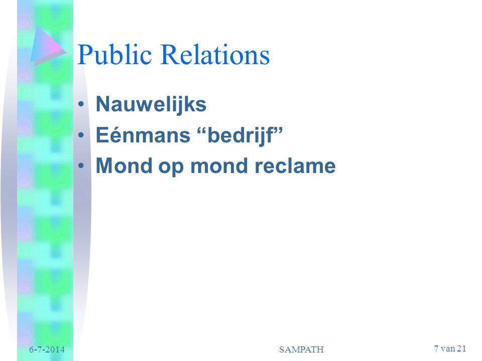 Public Relations Nauwelijks Eénmans bedrijf Mond op mond reclame