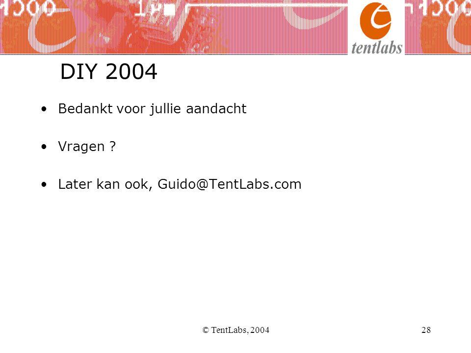 DIY 2004 Bedankt voor jullie aandacht Vragen