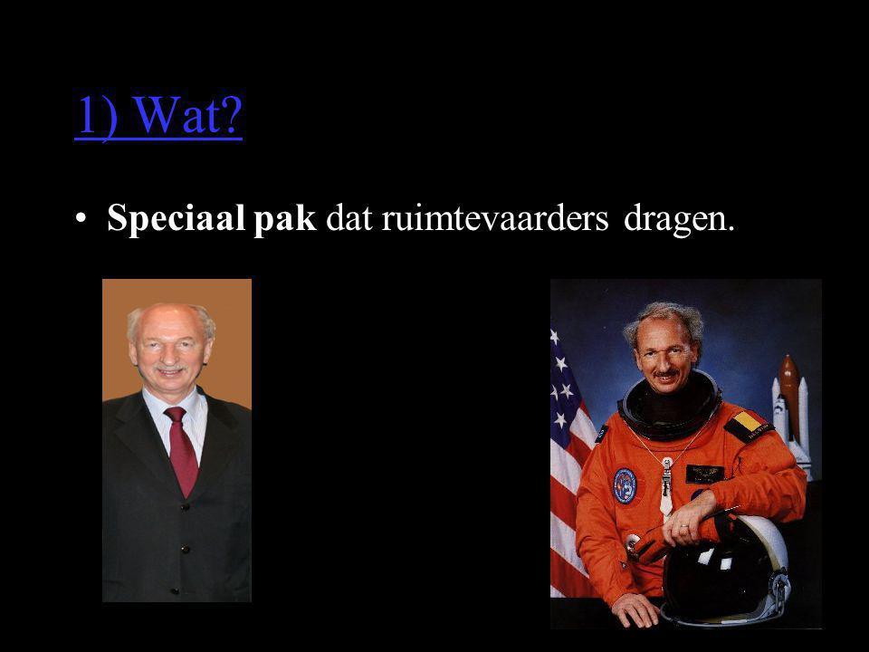 1) Wat Speciaal pak dat ruimtevaarders dragen.